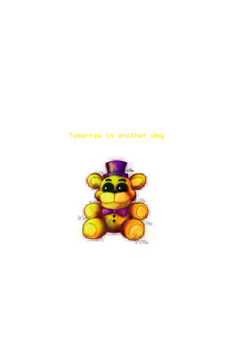 Five Nights at Freddy's - FNaF4 - Tomorrow is Another Day,