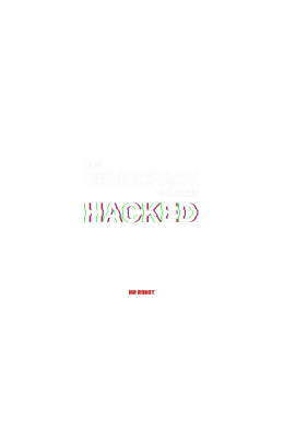 Mr Robot - Our Democracy has been hacked ,