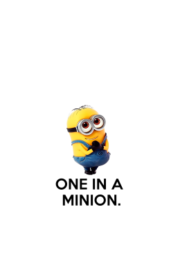 One in a minion - Despicable me,