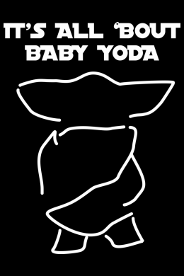 It's All 'Bout Baby Yoda,