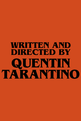 Written And Directed By Quentin Tarantino,