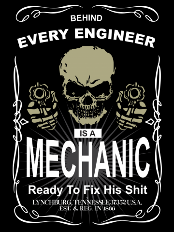 Behind every engineer is a mechanic readt to fix his sshit