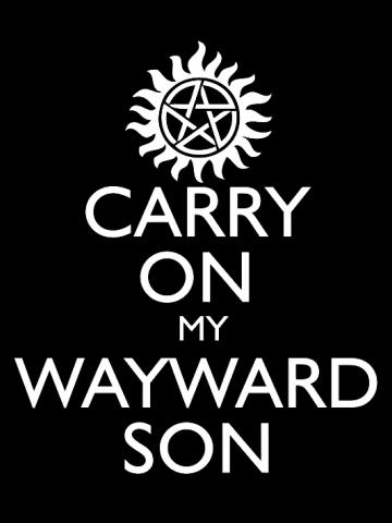 Carry on my Wayward son - Supernatural