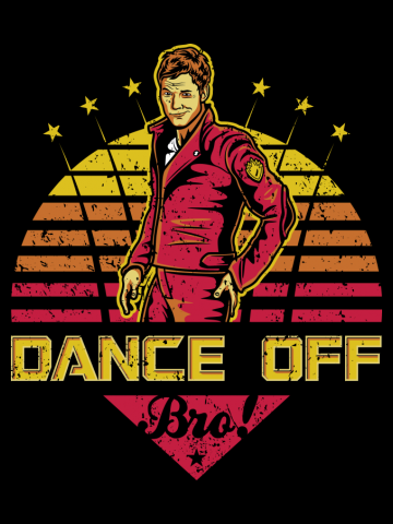 Dance Off Bro! (Distressed)