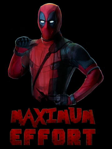 Deadpool - Maximum Effort