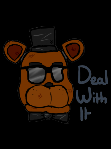 Deal With It Freddy - FNAF