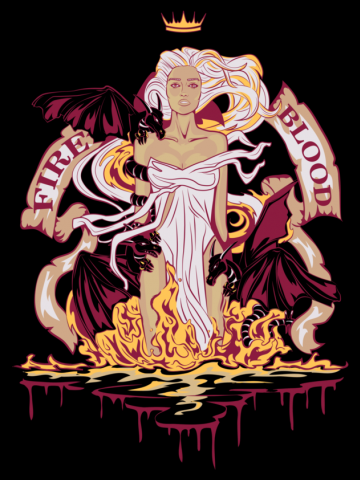 Fire & Blood Queen - Game of Thrones