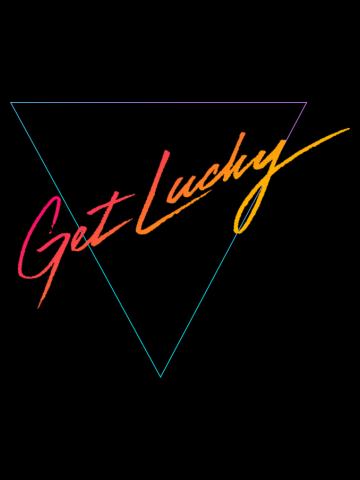 GET LUCKY Text Version