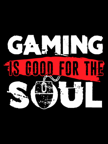 Gaming Is Good For The Soul Funny Video Games Player