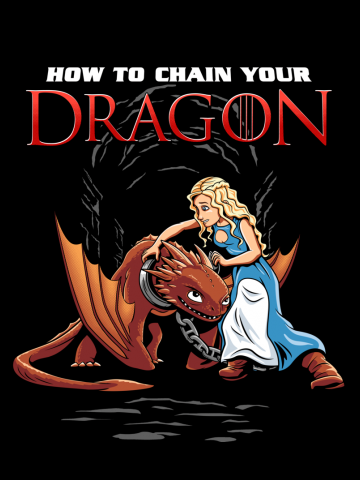 How to chain your Dragon - Game of Thrones