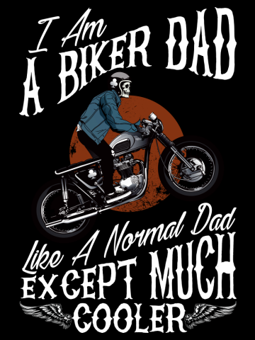I Am A Biker Dad T Shirt  Funny Cool Gift for Daddy