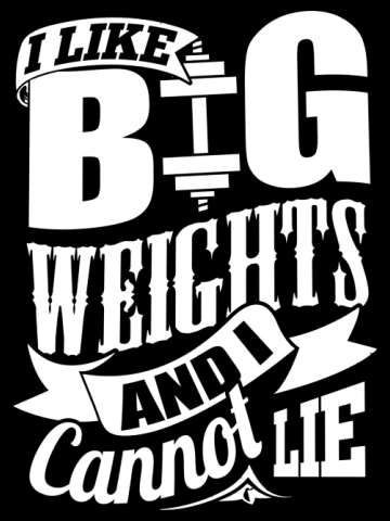 I Like Big Weights And I Cannot Lie