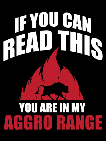 If you can read thits you are in my aggro range