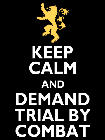 Keep calm & Trial by combat - Game of Thrones