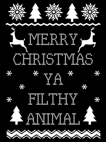 Merry Christmas Filthy Animal