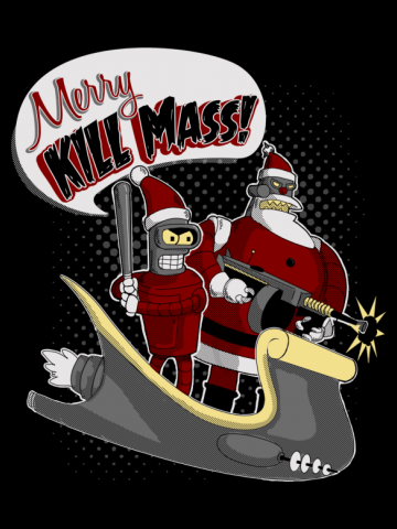 Merry Kill Mass!!!