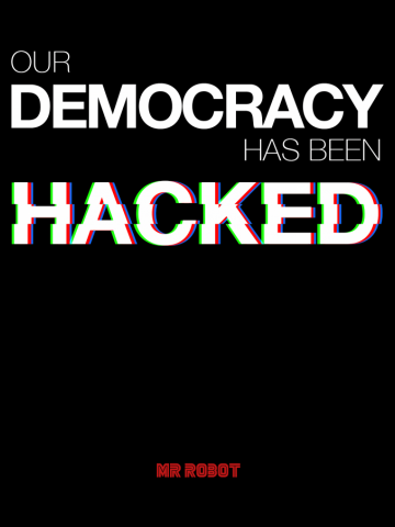 Mr Robot - Our Democracy has been hacked