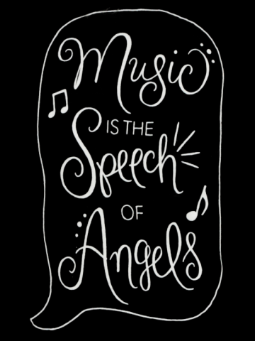 Music is the speach of Angels