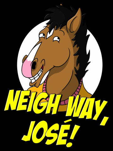 Neigh Way, Jose! BoJack Horseman