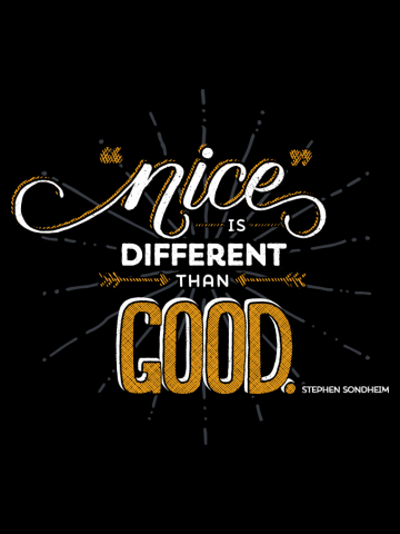"""Nice"" is Different Than Good"