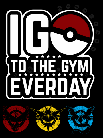 "Pokemon Go ""I Go To The Gym Everyday"""