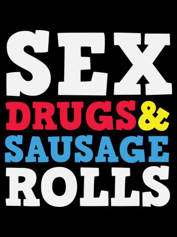 Sex drugs & sausage rolls