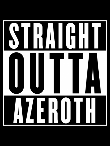 Straight Outta Azeroth