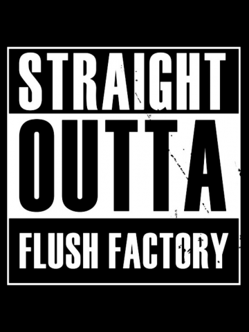 Straight outta Flush Factory - Fortnite