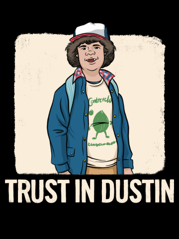 Stranger Things - Dustin - Trust In Dustin