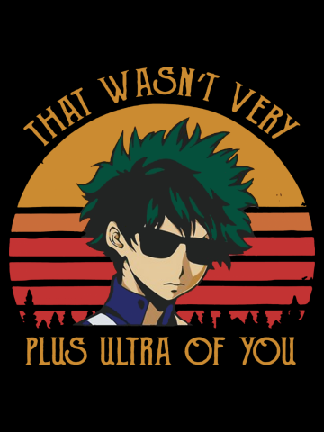 That Wasn't Very Plus Ultra of You - My Hero Academia
