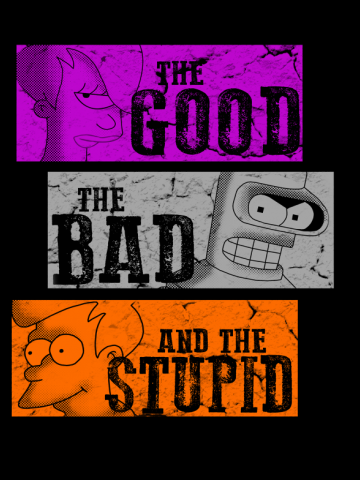 The Good, the Bad and the Stupid