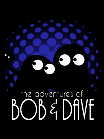 The adventures of bob & dave