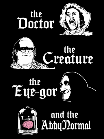 The doctor, the creature, the eye-gor, and the abby normal