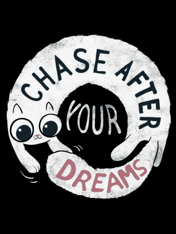 Chase after your dreams