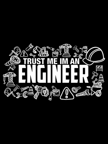 Trust Me I'm an Engineer!
