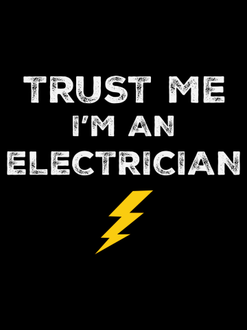 Trust me, I'm an electrician
