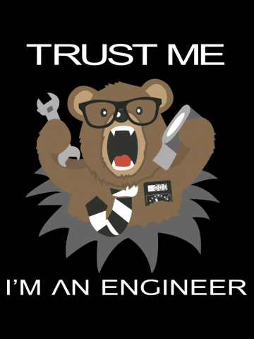 Trust me I'm an engineer Bear design