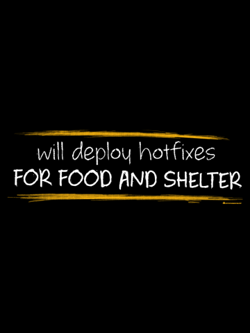 WILL DEPLOY HOTFIXES FOR FOOD AND SHELTER