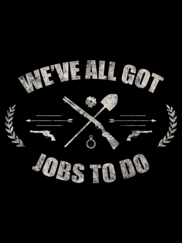 We've All Got Jobs To Do