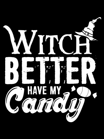 Witch Better Have My Candy Halloween  Adults  T-Shirt