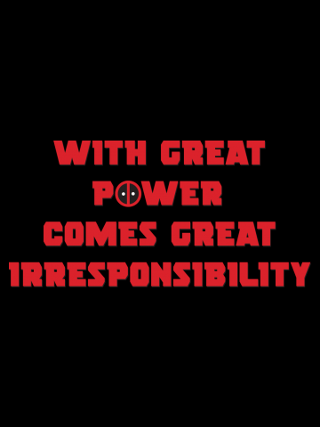 With Great Power Comes Great Irresponsibility