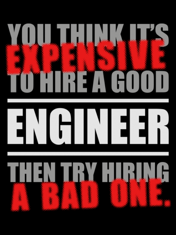 You thing its Expensive to hire a good Engineer, then try hiring