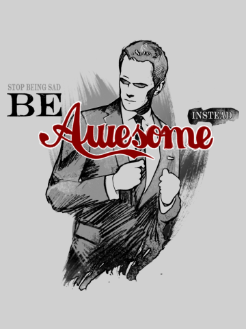 Be awesome - How I meet your mother
