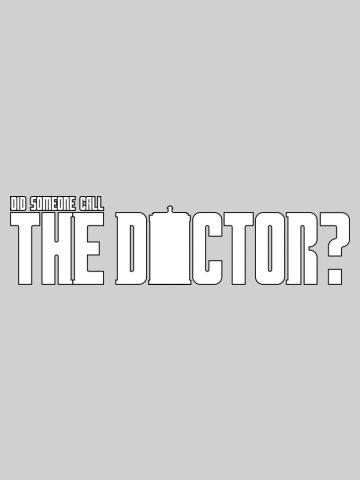 Call the Doctor - Doctor Who