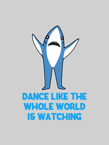 Dance like whole world is watching - Left Shark