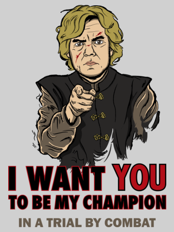 I want you to be my Champion - Game of Thrones