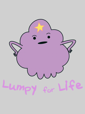 Lumpy for Life - Adventure Time