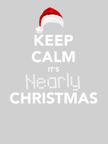 Keep Calm its nearly Christmas