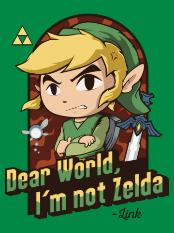 Dear World, I'm not Zelda