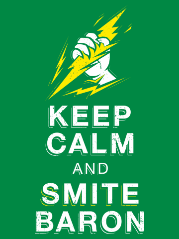 Keep calm and Smite Baron